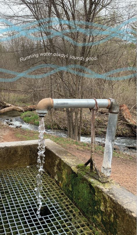 Pipe with water flowing. Text above pipe that reads: Running water always sounds good